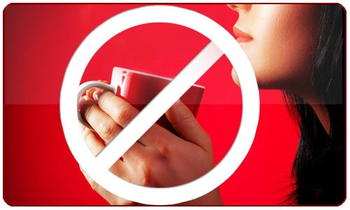We recommend that you avoid comsuming coffee and other caffeinated products if you can