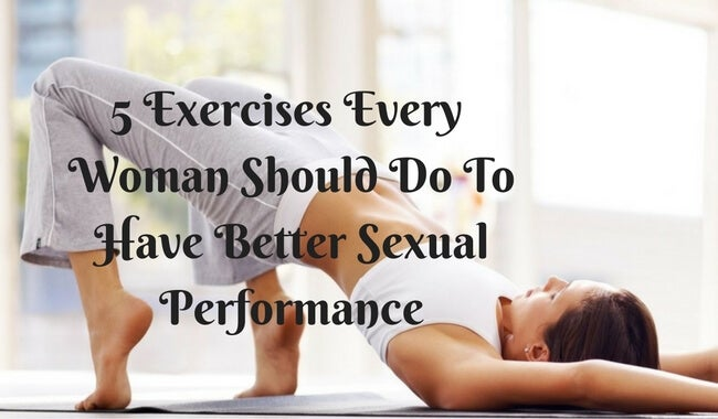 5 Exercises Every Woman Should Do for Better Sexual Performance