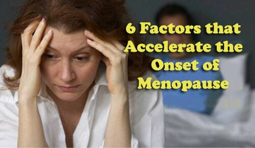 factors that accelerate the onset of menopause