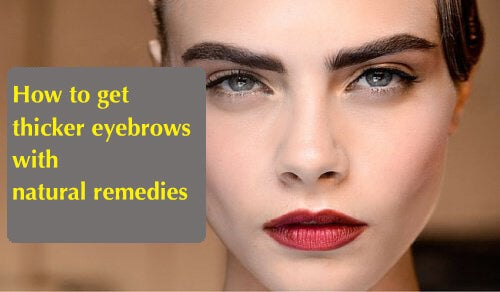 Natural Ways to Get Thicker Eyebrows