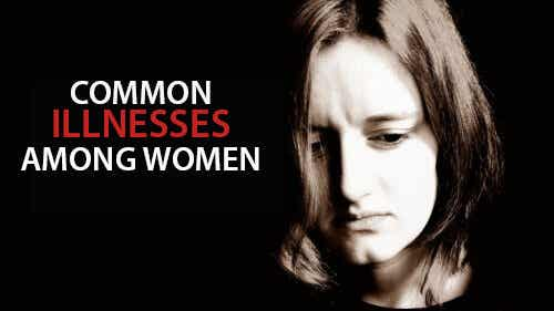 Symptoms of 5 Illnesses Common in Women